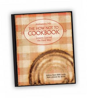 Front cover of 'The How Not To Cookbook' publication by Aleksandra Mir