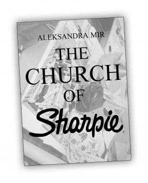 Front cover of 'The Church of Sharpie' publication by Aleksandra Mir