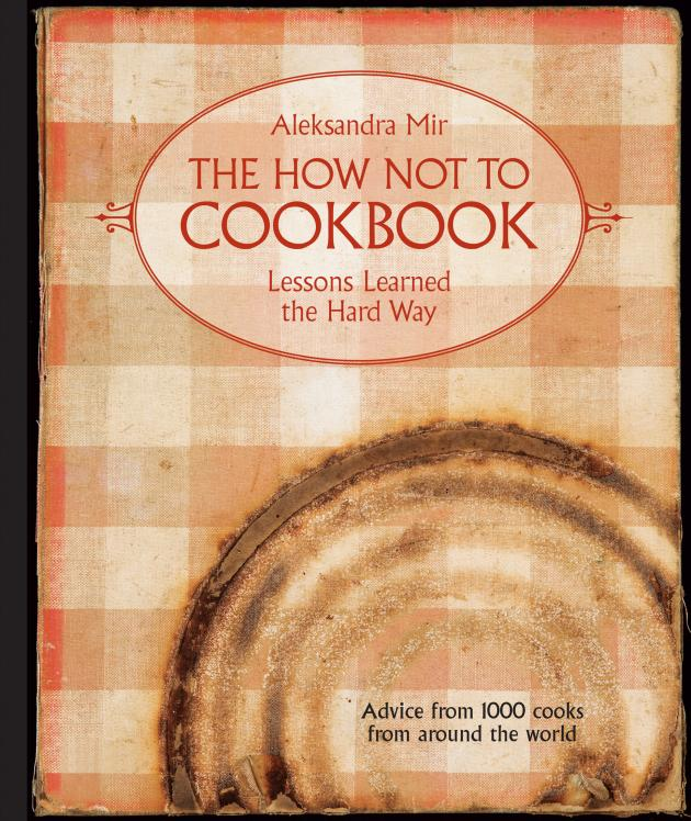 'The How Not To Cookbook' by Aleksandra Mir